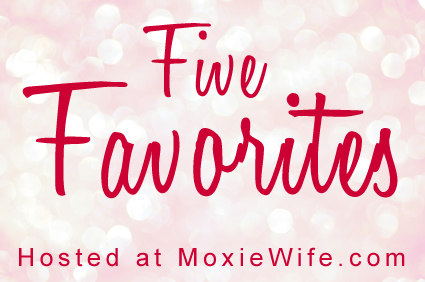 five-favorites-moxie-wife-1-1